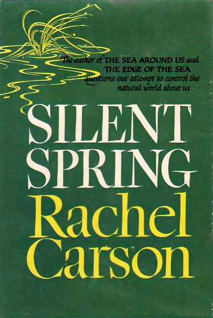 Cause Without a Rebel: Silent Spring and the Rise of ...